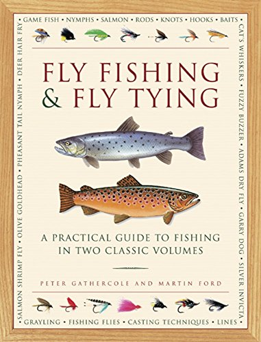 Fly Fishing & Fly Tying: A Practical Guide to Fishing in Two Classic Volumes -