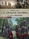 Image de La grande guerra. 14-18: il soldatino
