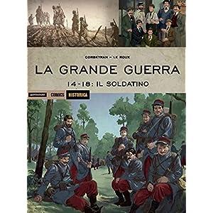 La grande guerra. 14-18: il soldatino
