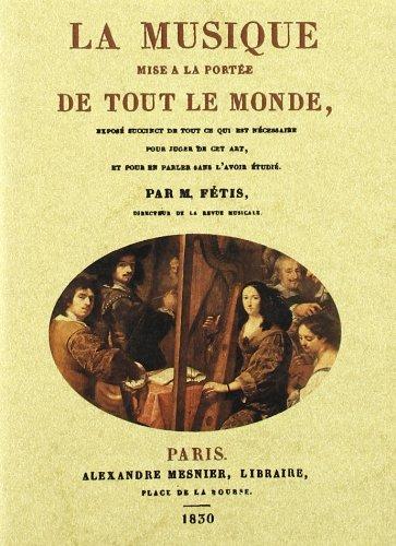 Descargar Libro La musique mise a la portee de tout le monde de François-Joseph Fetis