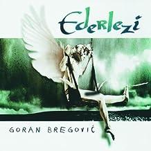 Goran Bregovic : Ederlezi