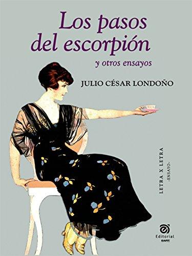 Los pasos del escorpión y otros ensayos por Julio César Londoño