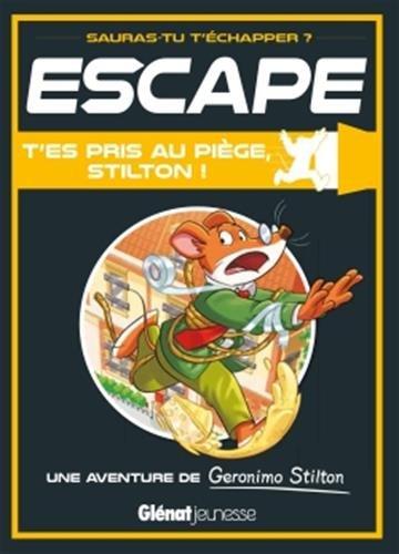 Escape ! T'es pris au piège, Stilton ! par Geronimo Stilton
