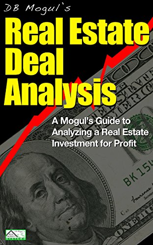 real-estate-deal-analysis-a-moguls-guide-to-analyzing-a-real-estate-investment-for-profit-real-estat