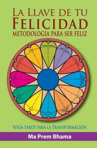 La llave de tu felicidad: Metodología para ser feliz por Evelyn Figueroa