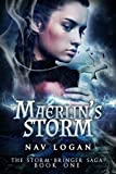 Maerlin's Storm (Storm-Bringer Saga Book One) by Nav Logan