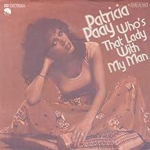 Patricia Paay - Who's That Lady With My Man - EMI - 1C 006-25 550, EMI Electrola - 1C 006-25 550