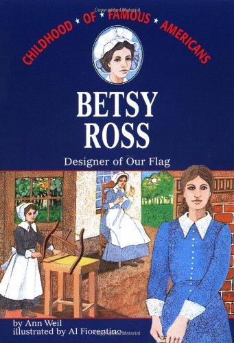 Betsy Ross: Designer of Our Flag (Childhood of Famous Americans) (Ross Girls Betsy Flag)