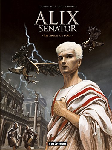 Alix senator, Tome 1 : Les aigles de sang par Jacques Martin