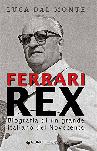 ferrari-rex-biografia-di-un-grande-italiano-del-novecento