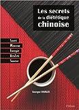 Les secrets de la diététique chinoise - sante, minceur, energie, vitalite, saveur