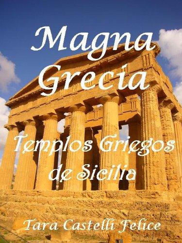 Magna Grecia, Templos Griegos de Sicilia por Tara Castelli Felice