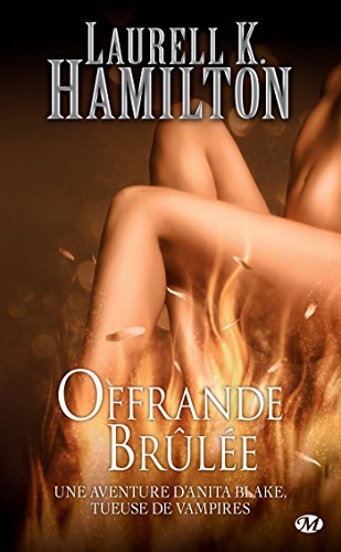 Offrande Brûlée: Anita Blake, T7 par Laurell K. Hamilton