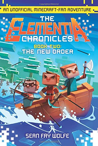 Elementia Chronicles 2. The New Order