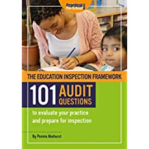 The Education Inspection Framework 101 AUDIT QUESTIONS to evaluate your practice and prepare for inspection