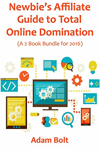 NEWBIES AFFILIATE GUIDE TO TOTAL ONLINE DOMINATION: (A 2 ...