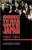 Going to War with Japan, 1937-1941: With a New Introduction price comparison at Flipkart, Amazon, Crossword, Uread, Bookadda, Landmark, Homeshop18