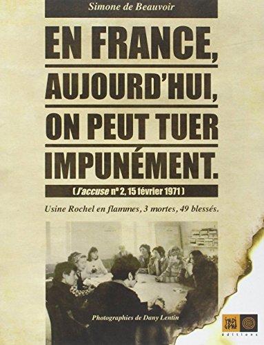 En France, aujourd'hui, on peut tuer impunment : J'accuse N 2, 15 fvrier 1971