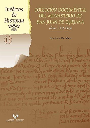 Descargar Libro Colección documental del monasterio de San Juan de Quejana (Álava, 1332-1525) (Inéditos de Historia) de Agurtzane Paz Moro