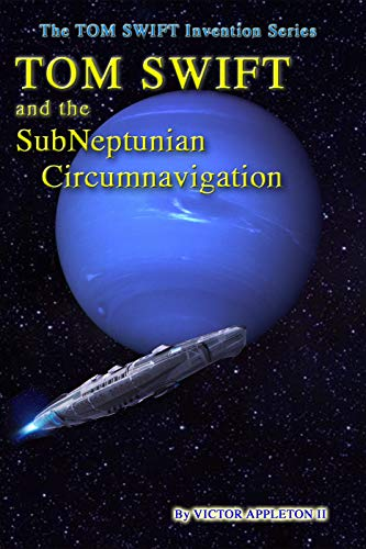 Tom Swift and the SubNeptunian Circumnavigation (The TOM SWIFT Invention Series Book 26) (English Edition)
