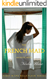 The French Maid (Belle Fleur Book 1)
