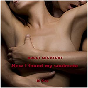 How I Found My Soulmate: Adult Romance with Sex Scenes (Audio