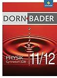 Dorn / Bader Physik SII - (G8) für Baden-Württemberg und Niedersachsen - Ausgabe 2010: Schülerband 11 / 12 mit CD-ROM - Franz Bader, Franz Dorn