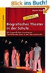 Biografisches Theater in der Schule:...