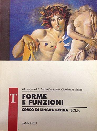 Forme e funzioni. Corso di lingua latina. Teoria. Con espansione online. Per i Licei e gli Ist. Magistrali