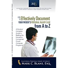 How to Effectively Document Your Patient's Personal Injury Case from A to Z (English Edition)