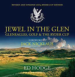 Jewel in the Glen: Updated 2014 Edition by [Hodge, Ed, Nicklaus, Jack]