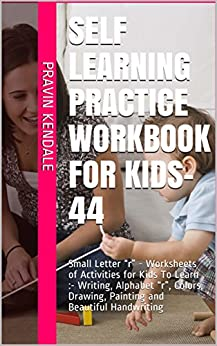 "Self Learning Practice Workbook for Kids-44: Small Letter ""r"" - Worksheets of Activities for Kids  To Learn :- Writing, Alphabet ""r"", Colors, Drawing, ... and Beautiful Handwriting (English Edition) de [Kendale, Pravin]"
