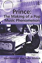 Prince: The Making of a Pop Music Phenomenon (Ashgate Popular and Folk Music)