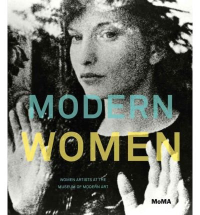 [( Modern Women: Women Artists at The Museum of Modern Art )] [by: Cornelia H. Butler] [Jun-2010]