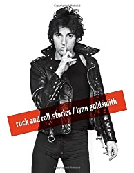 Rock and Roll Stories by Lynn Goldsmith (2013-11-05)