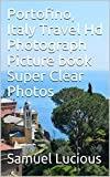 Portofino, Italy Travel Hd Photograph Picture book Super Clear Photos (English Edition)