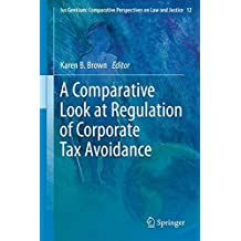 A Comparative Look at Regulation of Corporate Tax Avoidance (Ius Gentium: Comparative Perspectives on Law and Justice)