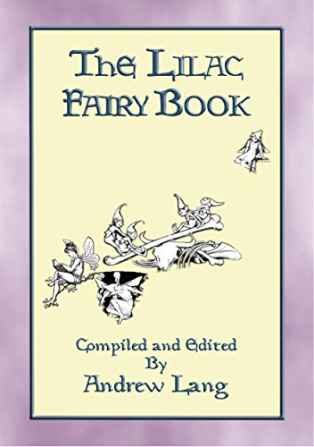 THE LILAC FAIRY BOOK - 32 Illustrated Folk and Fairy Tales (Andrew Lang's Many Coloured Fairy Books)