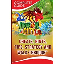Dragon City Complete Guide: Cheats, Hints, Tips, Strategy and Walk-Through by Maple Tree Books (2014-04-25)