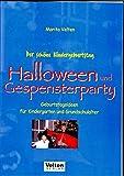 Der schöne Kindergeburtstag - Halloween und Gespensterparty: Geburtstagsideen für Kindergarten- und Grundschulalter - Marita Velten