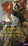 Histoire de la virilité, t. 1. L'Invention de la v (1)