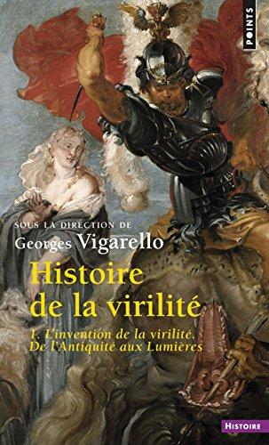 Histoire de la virilit, t. 1. L'Invention de la v (1)