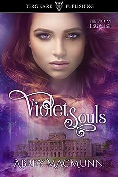 Violet Souls: The Evoxian Legacies: #1 by [MacMunn, Abbey]