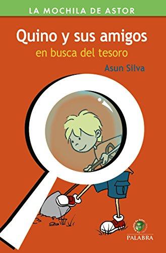 Quino y sus amigos en busca del tesoro (Mochila de Astor. Serie Verde nº 48) por Asun Silva