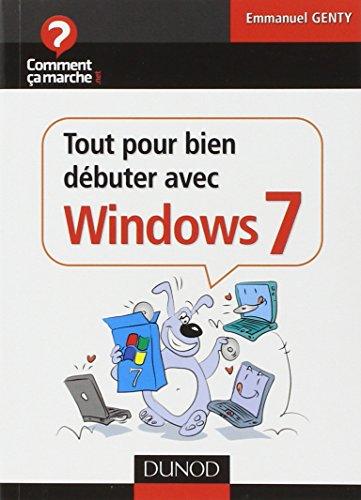 Tout pour bien débuter avec Windows 7 par Emmanuel Genty