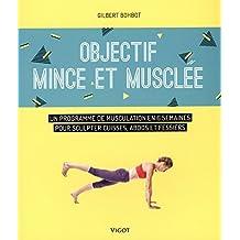Objectif mince et musclée : Un programme de musculation en 6 semaines pour sculpter cuisses, abdos et fessiers