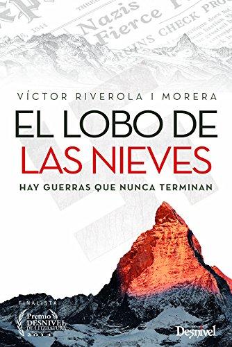 Descargar Libro Libro El lobo de las nieves. Hay guerras que nunca terminan (Literatura (desnivel)) de Víctor Riverola