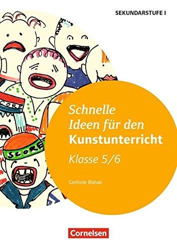 Schnelle Ideen für den Kunstunterricht in der Sekundarstufe I: 5./6. Schuljahr - Kopiervorlagen