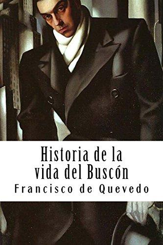Historia de la vida del Buscón por Francisco de Quevedo
