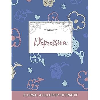 Journal de Coloration Adulte: Depression (Illustrations D'Animaux Domestiques, Fleurs Simples)